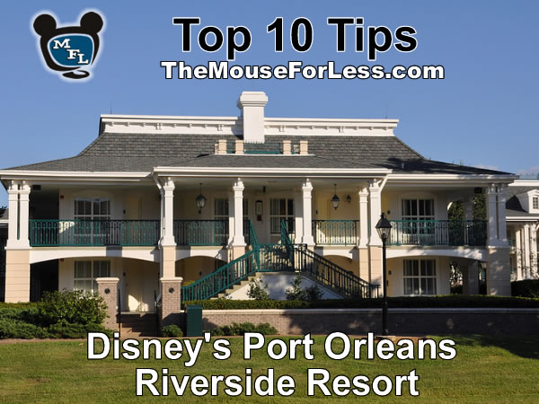 Disney's Port Orleans Riverside Resort Tips