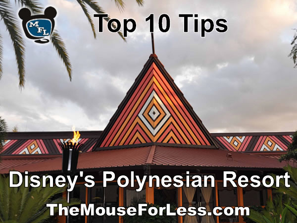 Polynesian Village Resort Top Ten Tips
