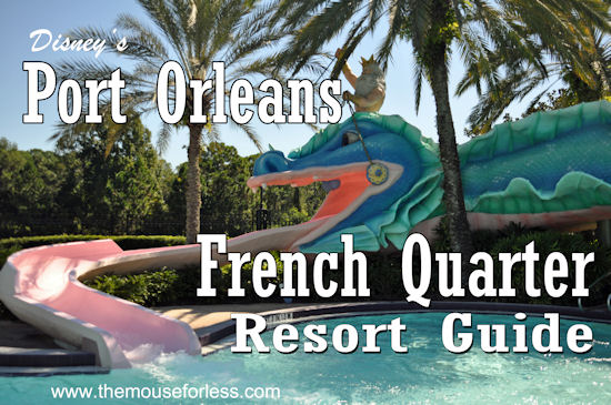 Disney's Port Orleans French Quarter Resort Guide from themouseforless.com #DisneyWorld #Vacation