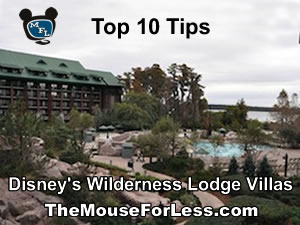 Boulder Ridge Villas at Disney's Wilderness Lodge Top Ten Tips