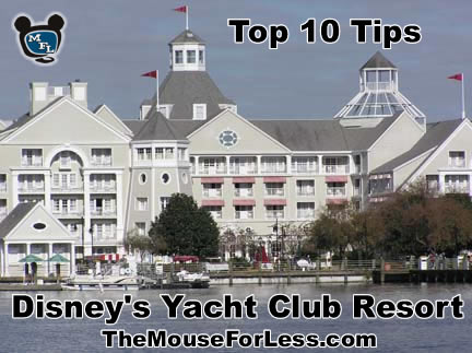 Disney's Yacht Club Resort Tips