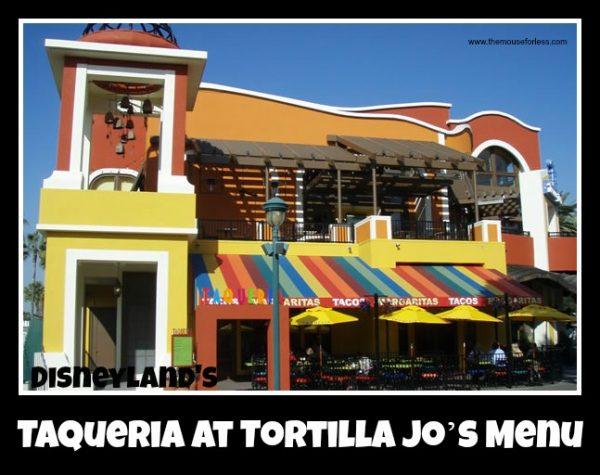 Taqueria at Tortilla Jo's Menu at Disneyland Resort
