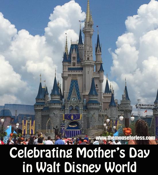 Celebrating Mother's Day in Walt Disney World