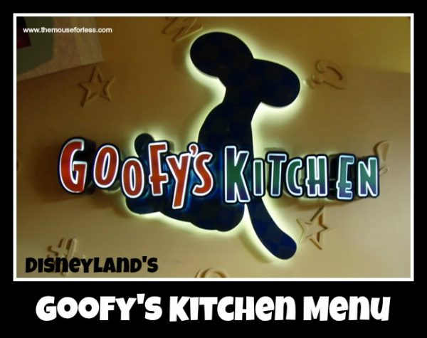 Goofy S Kitchen Menu Disneyland Hotel At Disneyland Resort
