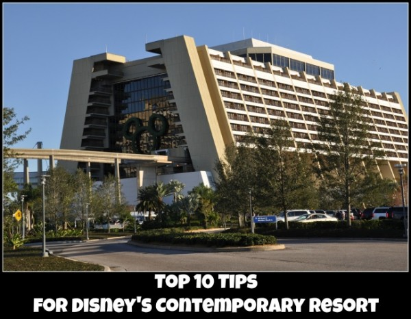 top 10 tips for Disney's Contemporary Resort