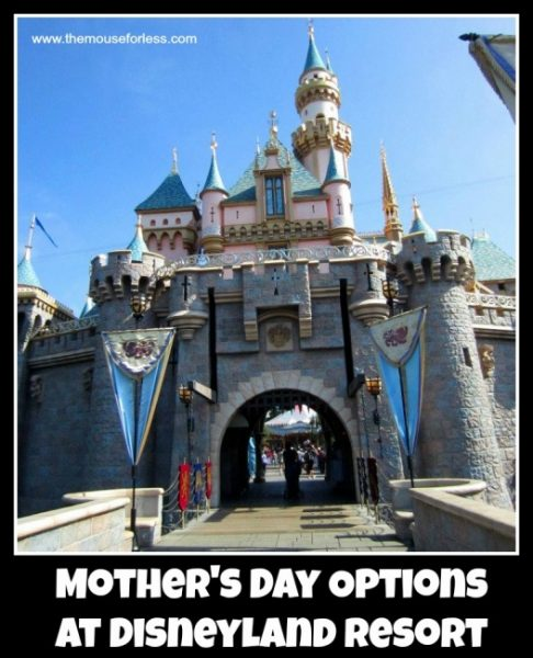 Mother's Day Options at Disneyland