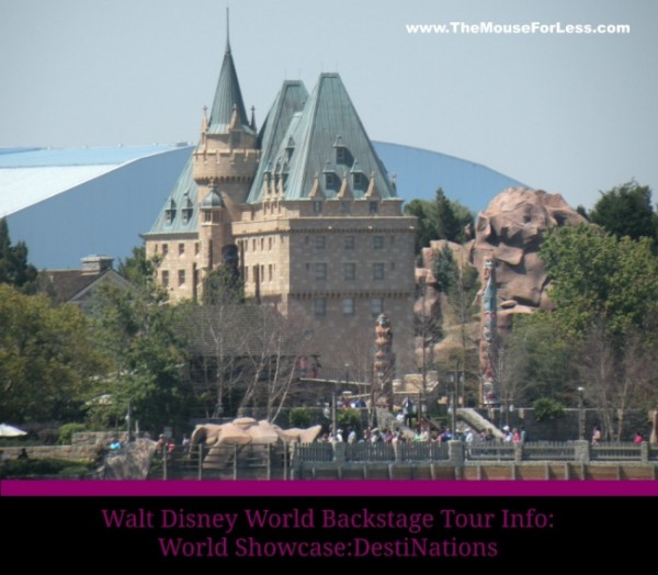 Walt Disney World Backstage Tours: World Showcase: DestiNations
