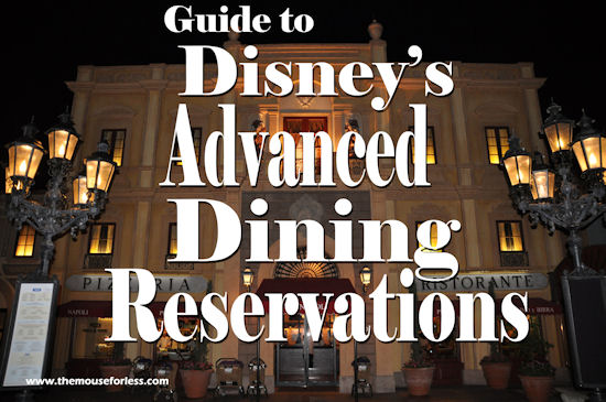 Advance Dining Reservations at Walt Disney World #DisneyWorld #ADRs