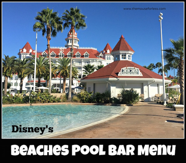 Beaches Pool Bar Menu at the Grand Floridian Resort #DisneyDining #GrandFloridian