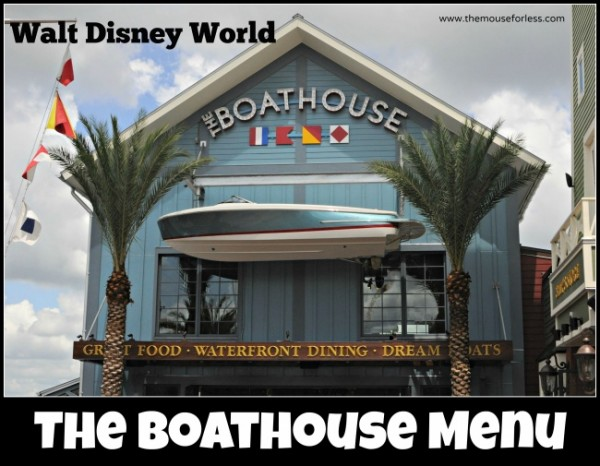 The BOATHOUSE Menu at Disney Springs The Landing #DisneyDining #DisneySprings