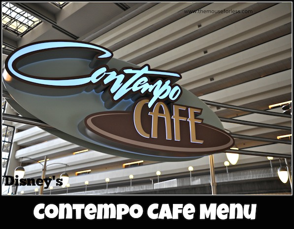 Contempo Cafe Restaurant Menu at Disney's Contemporary Resort #DisneyDining #WaltDisneyWorld