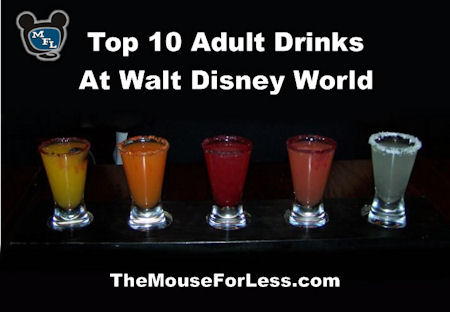 Top 10 Adult Drinks at Walt Disney World from themouseforless.com #DisneyWorld