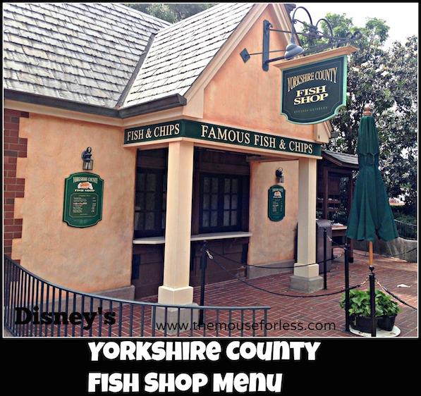 Yorkshire County Fish Shop Menu at Epcot World Showcase #DisneyDining #Epcot