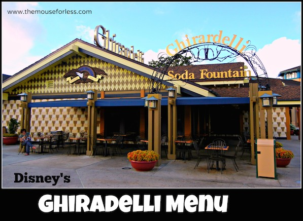 Ghirardelli Soda Fountain Menu at Disney Springs Marketplace #DisneyDining #DisneySprings