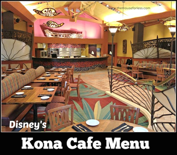 Kona Cafe Menu at Disney's Polynesian Resort #DisneyDining #PolynesianResort