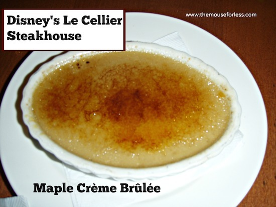 Maple Crème Brûlée - Le Cellier Menu at Epcot #DisneyDining #WDW