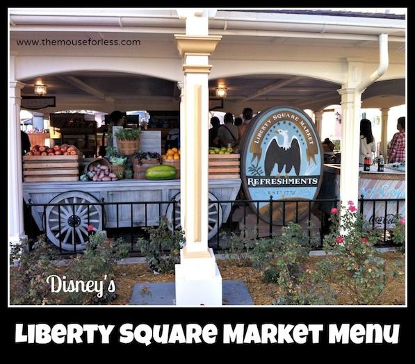 Liberty Square Market Menu in the Magic Kingdom #DisneyDining #MagicKingdom