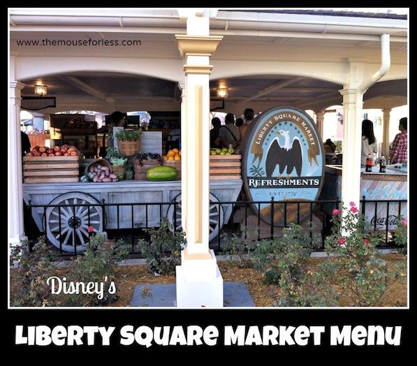 Liberty Square Market Menu in the Magic Kingdom #DisneyDining #MagicKingdom