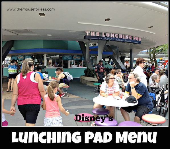 The Lunching Pad menu at Magic Kingdom #DisneyDining #MagicKingdom