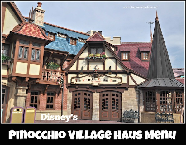 Magic Kingdom Pinocchio Village Haus Menu #DisneyDining #MagicKingdom