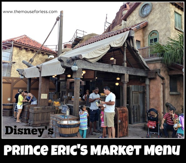 Prince Eric's Village Market Menu Magic Kingdom #DisneyDining #MagicKingdom