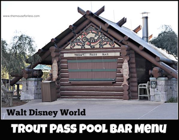 Trout Pass Pool Bar Menu at Disney's Wilderness Lodge #DisneyDining #WildernessLodge