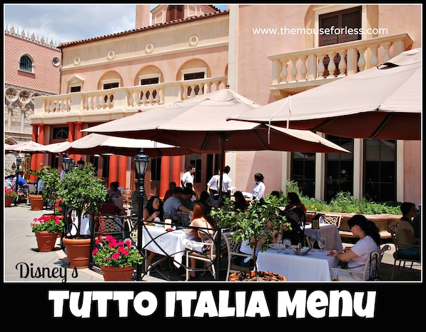 Tutto Italia Menu at Epcot's World Showcase in Italy #DisneyDining #Epcot