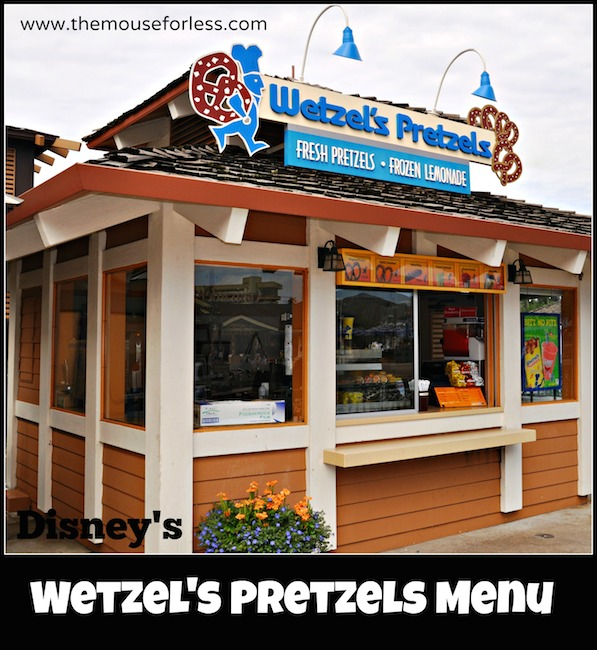 Wetzel's Pretzels Menu at Disney Springs Marketplace #DisneyDining #DisneySprings