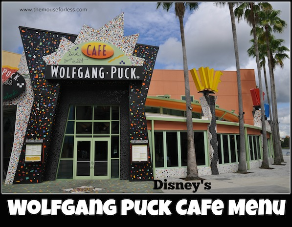 Wolfgang Puck Grand Cafe Menu at Disney Springs West Side #DisneyDining #DisneySprings