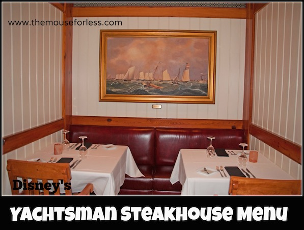 Yachtsman Steakhouse Menu at Disney's Yacht Club Resort #DisneyDining #YachtClub