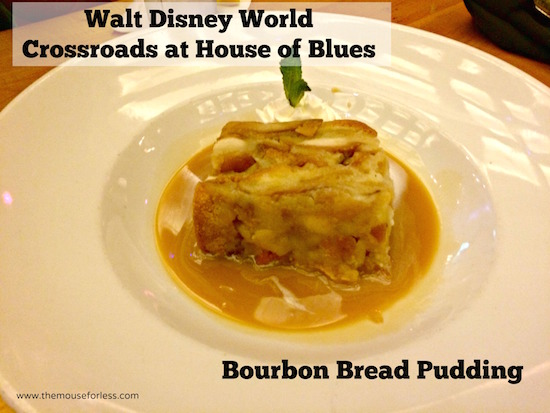 Bourbon Bread Pudding at Crossroads at House of Blues Menu from Disney Springs West Side #DisneyDining #DisneySprings