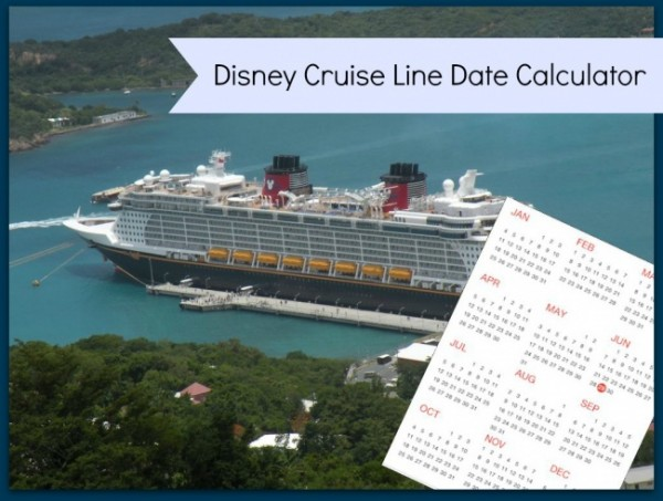 Disney Cruise Line Important Date Planning Calculator