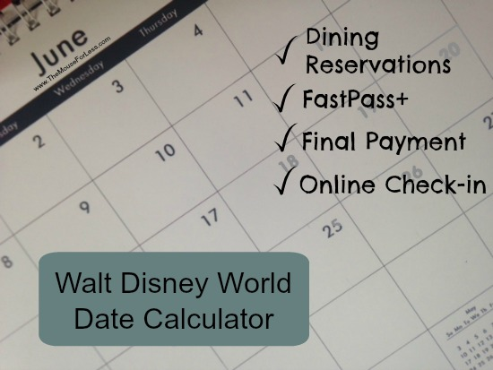 walt disney world date calculator to help figure out those important