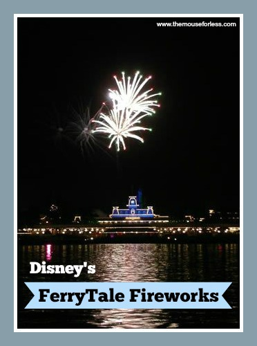 FerryTale Fireworks | Walt Disney World