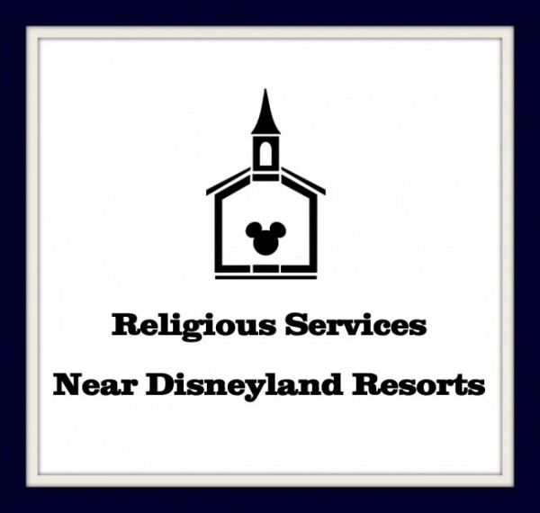 Religious Services Near Disneyland Resorts