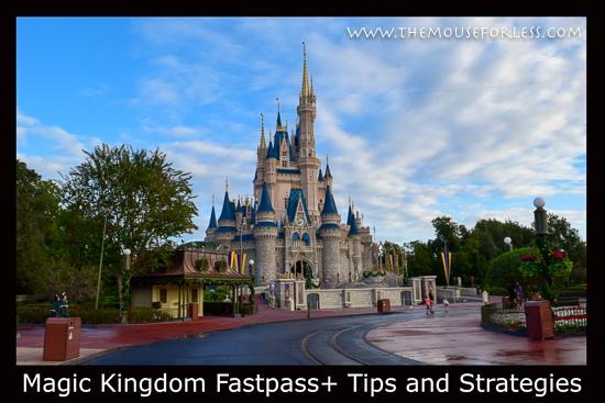Magic Kingdom Fastpass+ Tips and Strategies