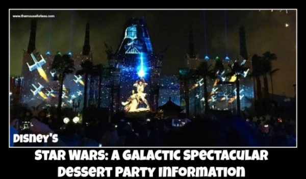 Star Wars: Galactic Spectacular Dessert Party Information