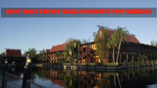 Best Walt Disney World Resorts for Families