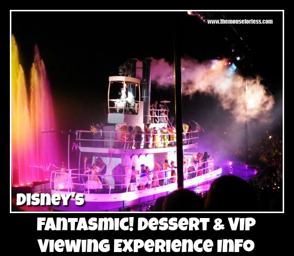 Fantasmic! Dessert and VIP Viewing Experience Info