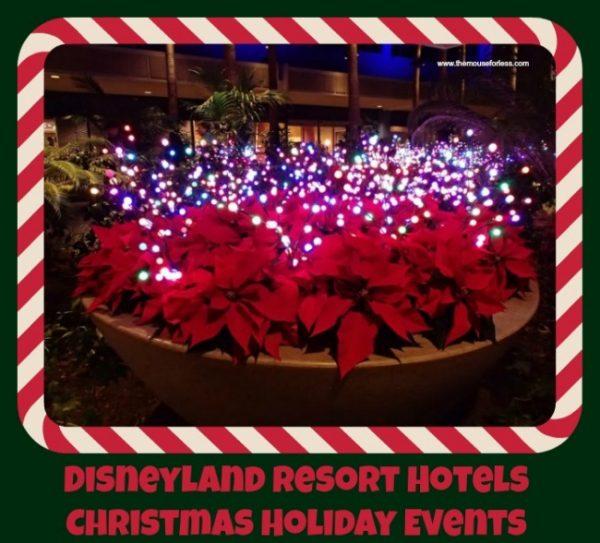 Disneyland Resort Hotels Christmas Holiday Events