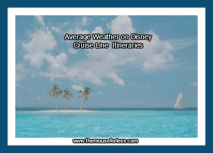 Average Weather on Disney Cruise Line Itineraries