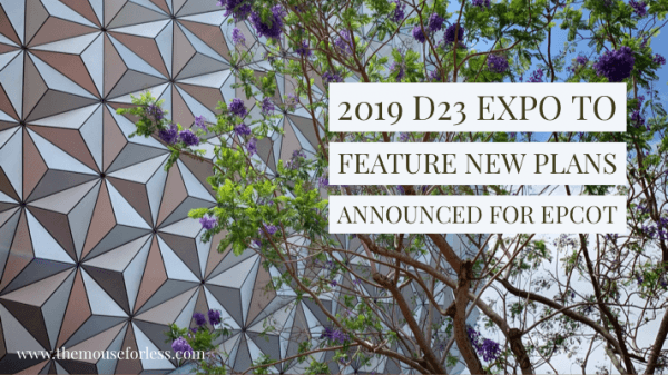 2019 D23 Expo to Feature New Plans Announced for Epcot