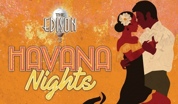 Havana Nights Now Taking Place at The Edison