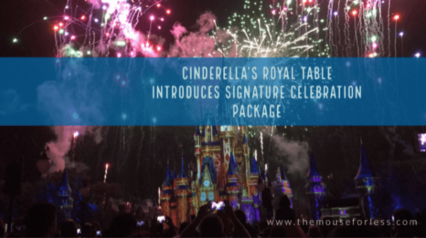 Cinderella's Royal Table Introduces Signature Celebration Package