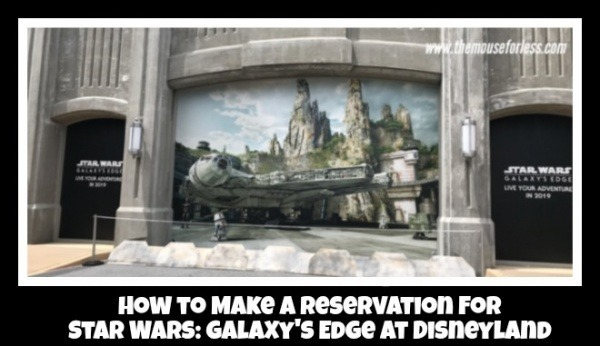 Reservations for Star Wars: Galaxy's Edge Open Today for Disneyland
