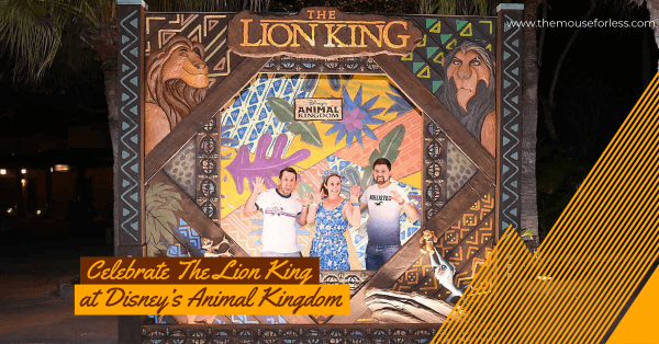 Celebrate The Lion King at Disney's Animal Kingdom