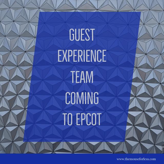 Guest Experience Team Coming to Epcot