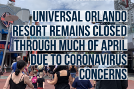 Universal Orlando to Remain Closed Through Much of April Due to Coronavirus