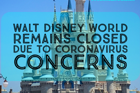 Walt Disney World to Remain Closed Due to Concerns About Coronavirus
