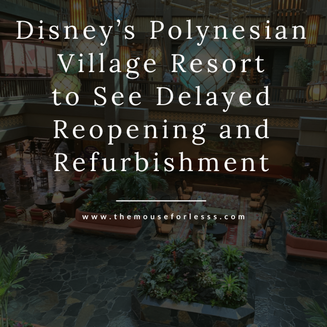 Disney's Polynesian Village Resort to See Delayed Reopening